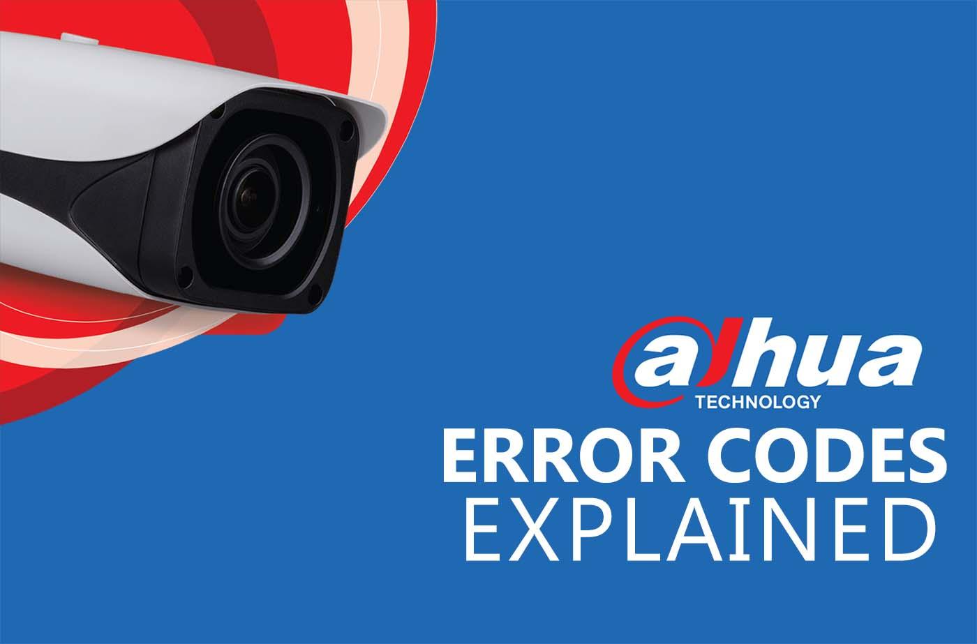 Dahua error codes explained - SCC - CCTV