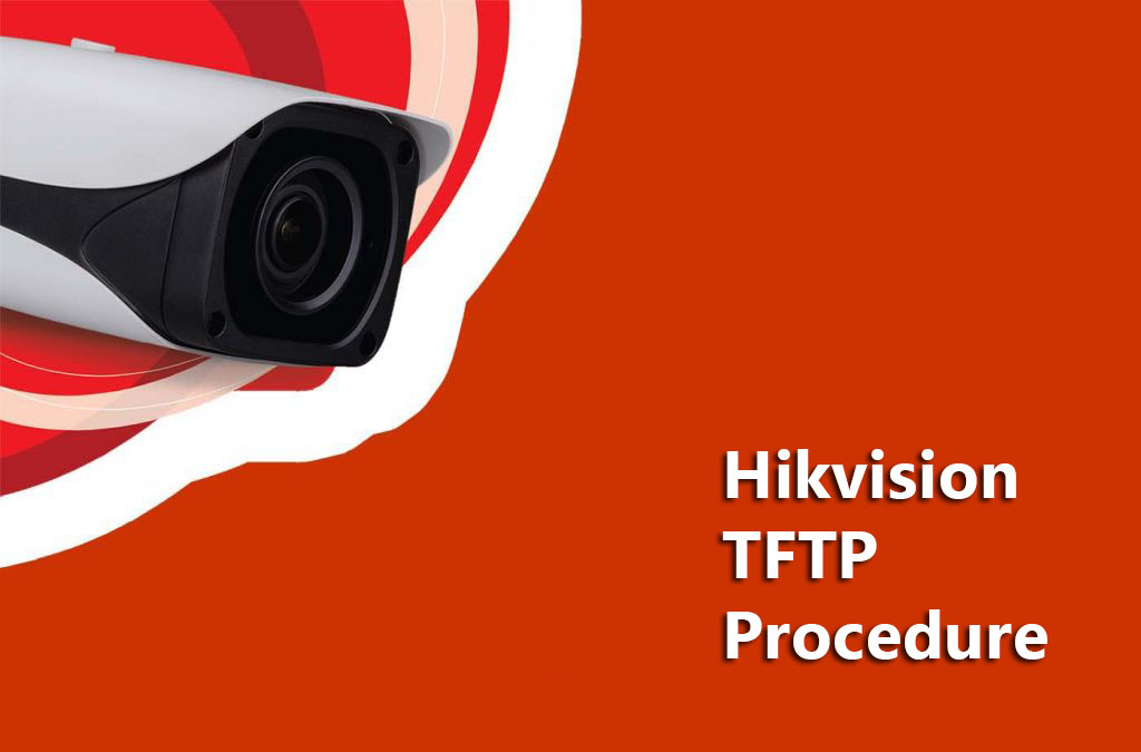 How to reflash the firmware on Hikvision cameras (Hikvision TFTP