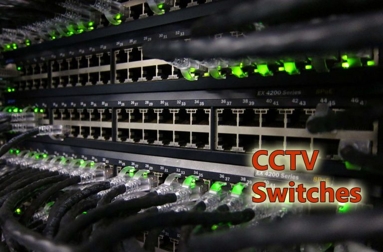 Choosing the best switch for your IP CCTV system