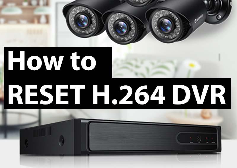 h264 dvr password reset